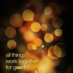 Romans 8:28 All things work together for good